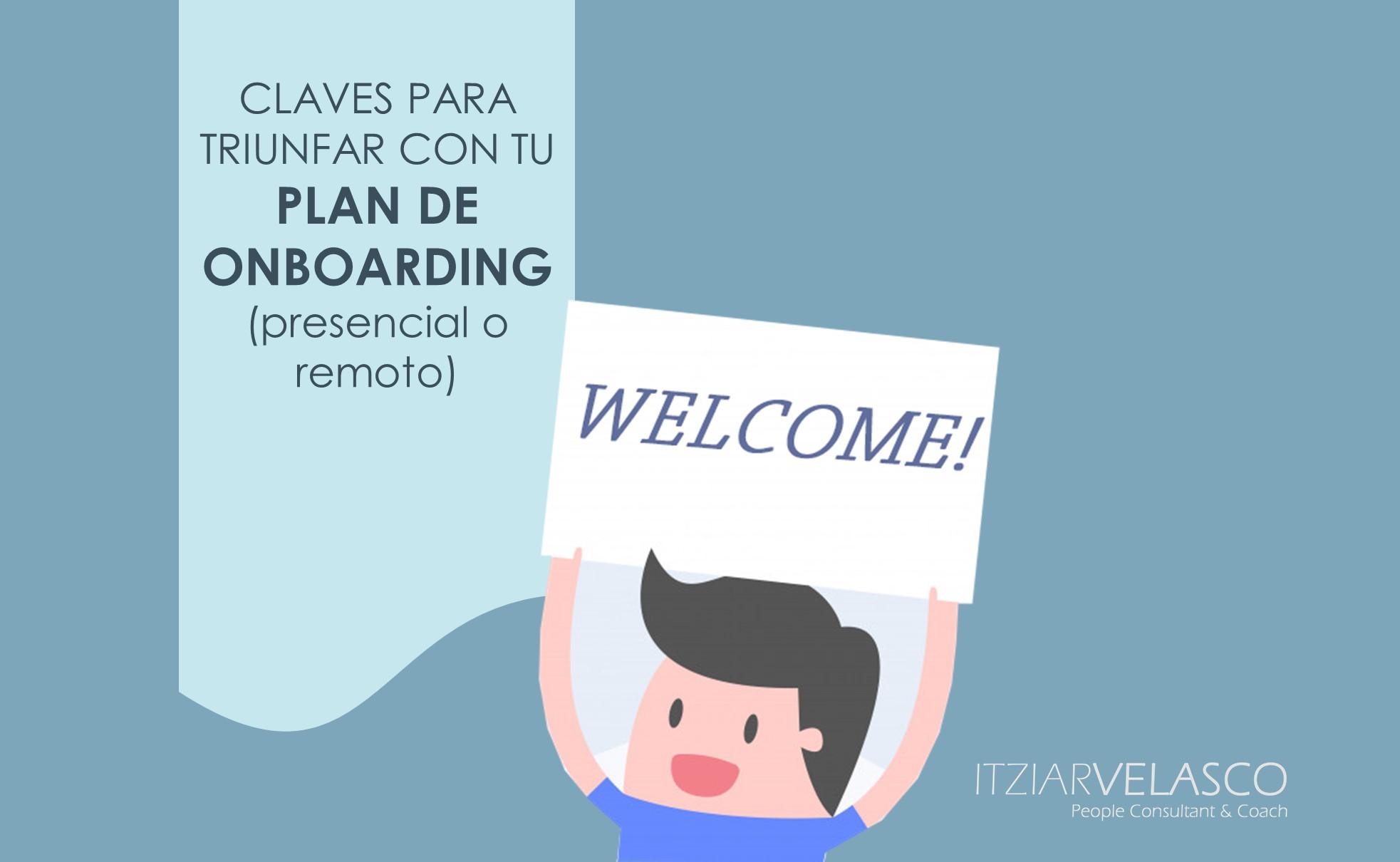 Claves para triunfar con tu Plan de Onboarding (presencial o remoto)
